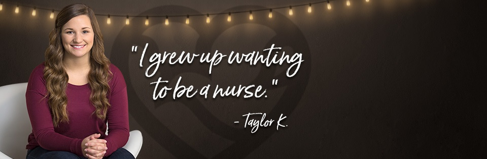 Taylor Kolvek found the right place to pursue her lifelong nursing dream.